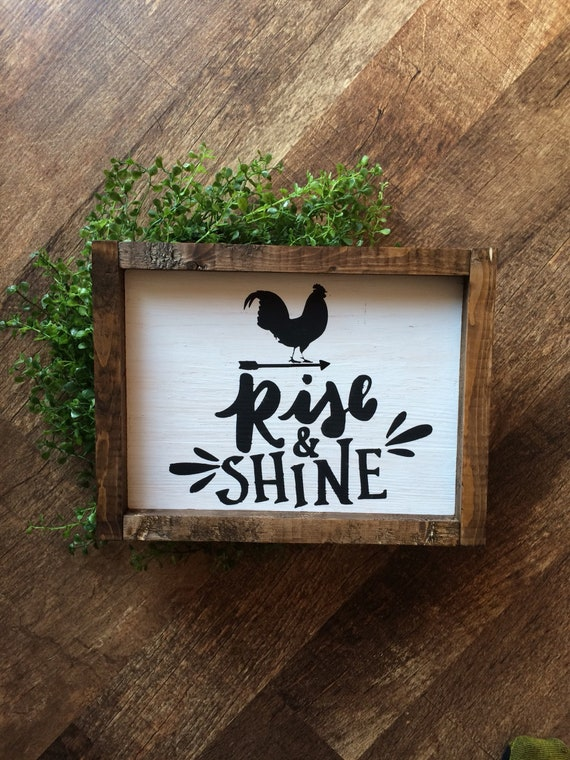 Rise And Shine Sign Farmhouse Sign Kitchen Sign Wood Signs Etsy