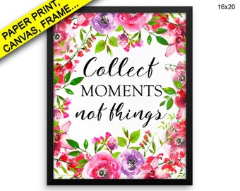 Collect Moments Not Things Prints Collect Moments Not Things Canvas Wall Art Collect Moments Not Things Framed Print Collect Moments Decor