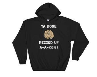more colors ya done messed up a a ron hoodie funny teacher christmas hoody aaron hooded sweatshirt