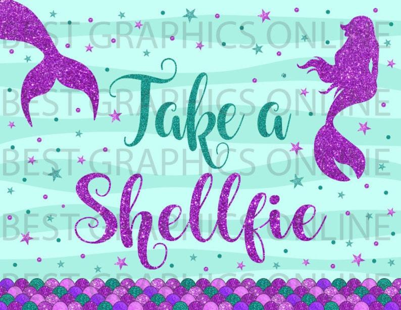 Take a shellfie sign Mermaid birthday Mermaid birthday party table sign Mermaid shellfie sign Mermaid selfie sign Mermaid party sign