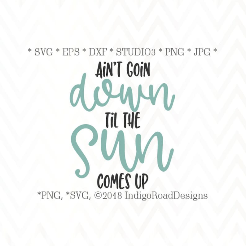 Ain't Goin Down Svg, Country Music Svg, Southern Svg, 90s Svg, Svg Files,  Cricut, Silhouette Cut Files, Studio 3 File, Eps, Dxf, Printable