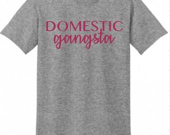 Domestic Gangsta Tshirt