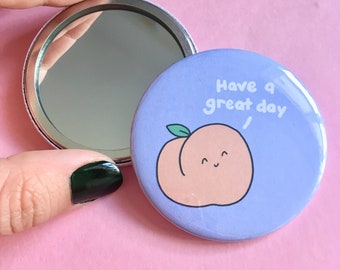 Great Day Pocket Mirror, Peachy, Cheeky Peach, Compact Mirror, Friend Gift, Fun Accessory, Positive Gift, Think Happy, Make Up Bag, Badge