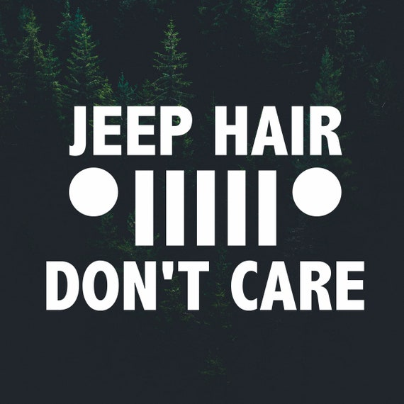 Jeep Hair Don/'t Care Vinyl Decal for laptop windows wall car boat