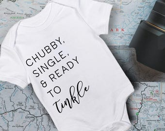 Baby Onesie/ Funny Baby Onesie/ Baby Shower Gift/ Baby Bodysuit/ New Baby Outfit/ Chubby and Single Onesie/ Funny Shirt/ Funny Outfit/ Cute