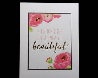 Kindness is Always Beautiful, Blank Note Card, Hand Made