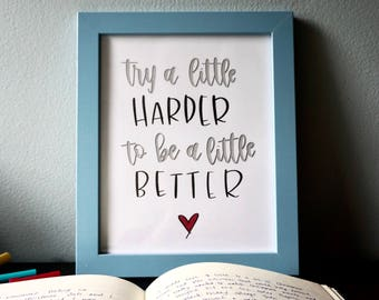 Digital Calligraphy Print   Try a little harder to be a little better   Instant download