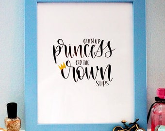 Digital Calligraphy Print   Chin Up Princess or the Crown Slips   Instant Download