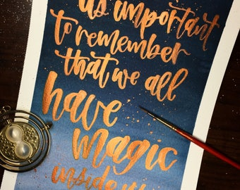 """Handmade Watercolor Calligraphy   """"We all have magic inside us""""  """