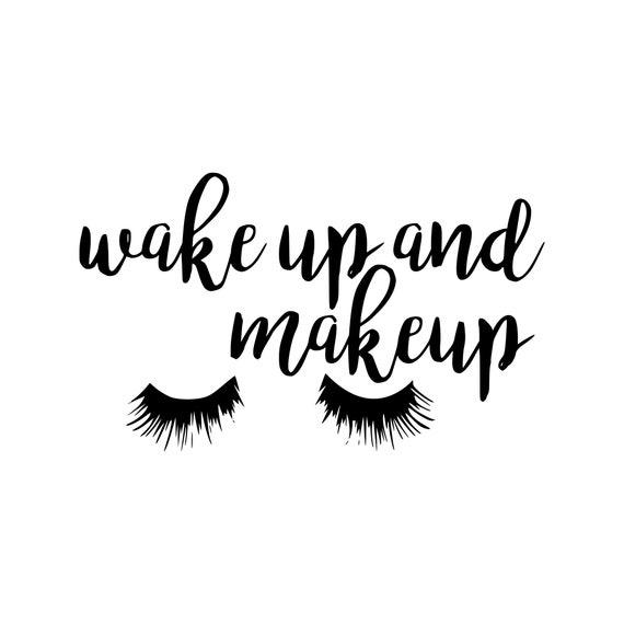 Faire en svg, Wake up et maquillage svg, Wake up svg, svg énonciations, décalque SVG, DXF, téléchargement immédiat, EPS, Png, vinyle repasser sur, Mugs décalcomanies svg