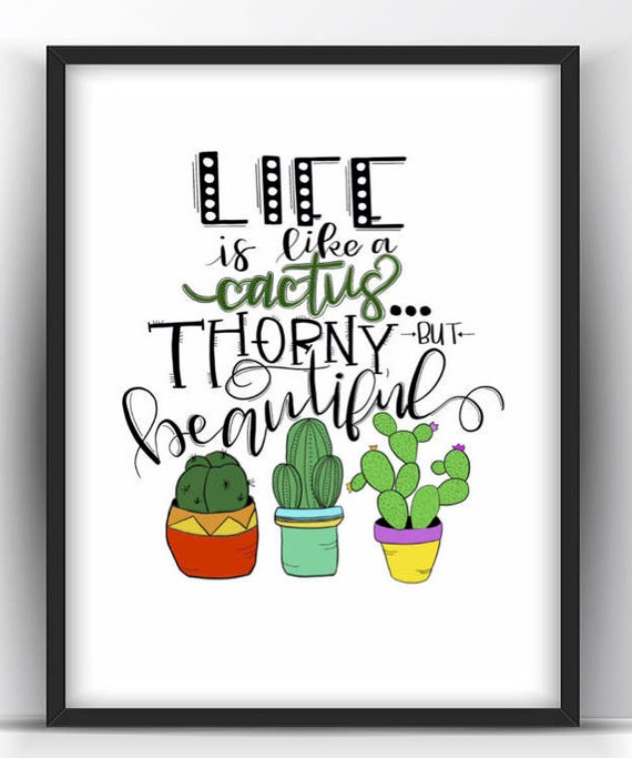 Printable QuotesLife Is Like A Cactus Quote Life Quotes Etsy Magnificent Quotes Calligraphy