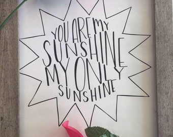 You Are My Sunshine My Only Sunshine Black and White Hand Lettered Printable Instant Download