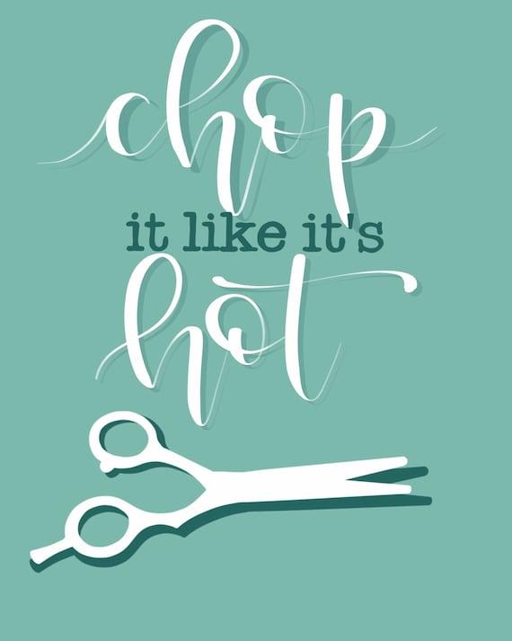 Chop it Like It\'s Hot Printable/ Salon Quote Print/ Hair Salon Prints/ Hair  Quotes/ Hair Stylist Decor/ Salon Decor/ Digital Download