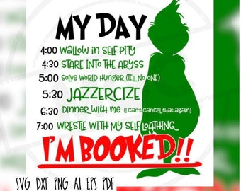 Grinch 2.0 I'm Booked / Schedule Cricut, Silhouette Cut File / Digital Download *SVG DXF PNG*