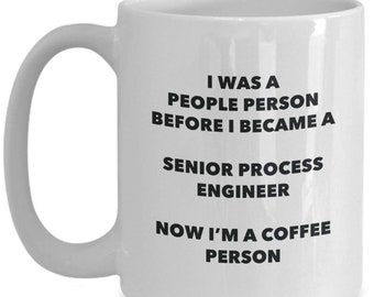 senior process engineer coffee person mug funny tea cocoa cup birthday christmas coffee lover cute gag gifts idea
