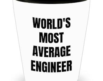 Engineer Shot Glass - World's Most Average Engineer- Engineer Gifts - Novelty Birthday Present Idea