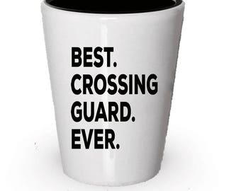 Crossing Guard Shot Glass, Best Crossing Guard Ever, Crossing Guard gift, Gift for Crossing Guard , Birthday Gift, Christmas Present