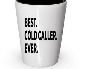 Cold Calling Shot Glass, Best Cold Calling Ever, Cold Calling gift, Gift for Cold Calling , Birthday Gift, Christmas Present