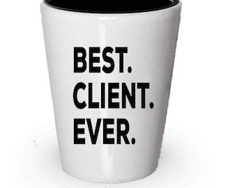Client Shot Glass, Best Client Ever, Client gift, Gift for Client