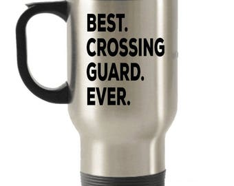 Crossing Guard Travel mug , Crossing Guard Gifts, Best Crossing Guard Ever, Stainless Steel Mug, Insulated Tumblers, Christmas Present
