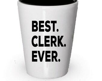 Clerk Shot Glass, Best Clerk Ever, Clerk gift, Gift for Clerk , Birthday Gift, Christmas Present