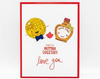Waffle and Maple Syrup Valentine, Birthday, Wedding, Anniversary, Canadian themed, Canadian Foodie, Canada, Punny Card, Foodie Valentine