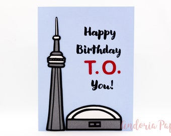 Happy Birthday T.O. You, Toronto Birthday Card, Canadian Birthday, Toronto Ontario, the 6ix, YYZ, CN Tower, Rogers Centre, Skydome, Tdot