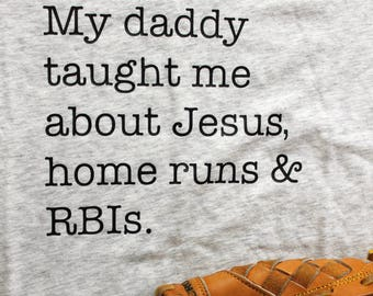 My Daddy Taught me shirt