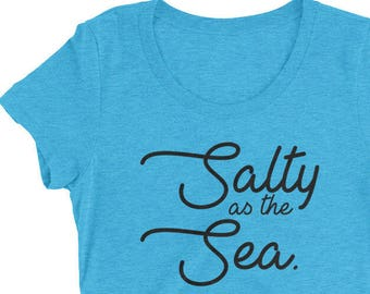 Salty As The Sea Ladies' short sleeve t-shirt