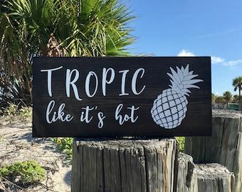 Pineapple Wall Art, Tropic Like It's Hot Sign, Pineapple Sign, Pineapple Decor, Tropical Decor, Be A Pineapple, Pineapple Wood Signs