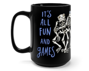 It's All Fun and Games Until Someone Loses an Eye - Funny Skeletons - Black 15 oz. Ceramic Mug