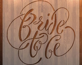 Bride to Be, Engagement, Wedding, Stencil, Durable, Reusable *