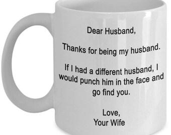 Dear Husband Thanks For Being My Funny Mug