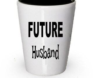 Future Husband Shot Glass Gift Present For Christmas Birthday Gifts Anniversary
