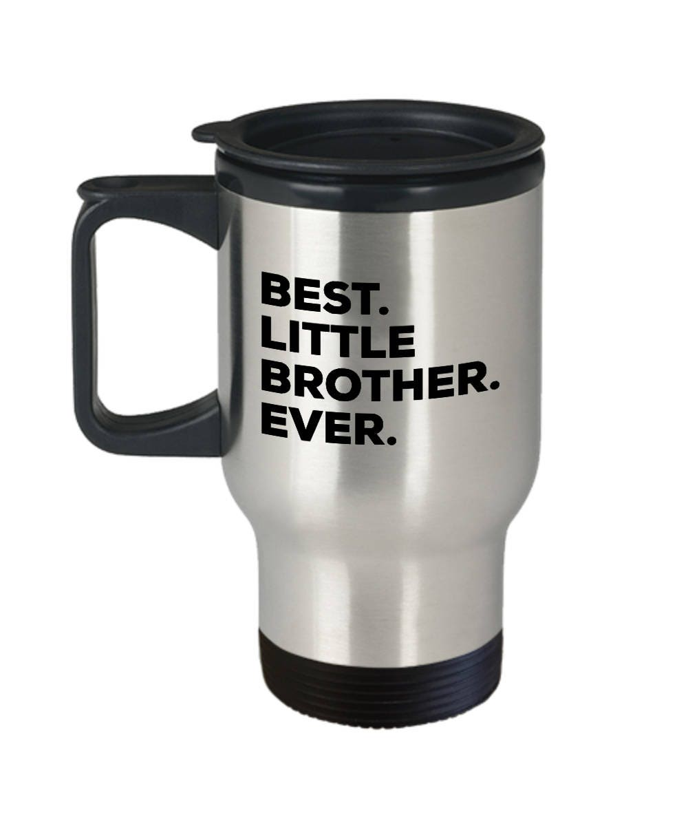 Best Little Brother Ever Travel Mug Gifts