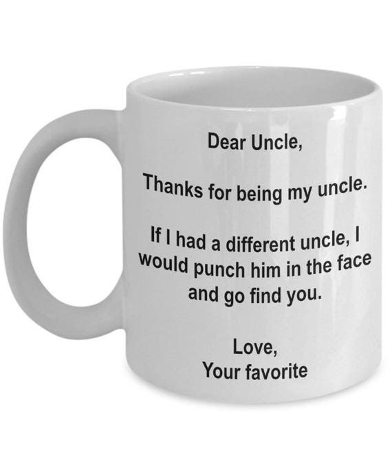 Dear Uncle Thanks For Being My Gift Mug