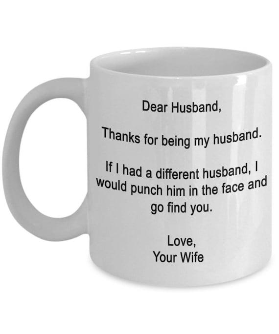 Dear Husband Thanks For Being My Husband Funny Husband Mug Etsy