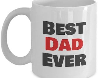 Dad Gifts - Best Dad Ever  - Dad Mug - Dad Coffee Mug