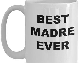 Best Madre Ever, Gift for Madre, Madre Coffee Mug, Madre Mug, Madre Gifts, Birthday Gift, Christmas Present