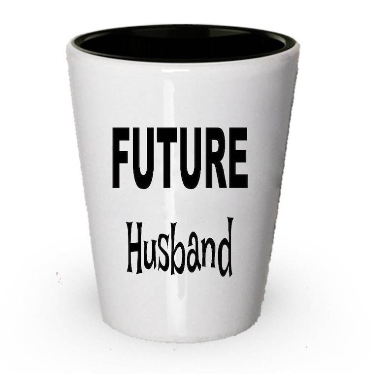 Future Husband Shot Glass Gift Present For