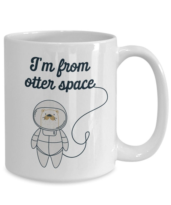 Details about  /Funny Sea Otter Outer Space Pun Cute Ani Gift Coffee Mug