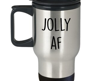 Jolly af Travel Mug - Funny Tea Hot Cocoa Coffee Insulated Tumbler - Novelty Birthday Gift Idea