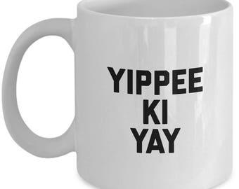 Die Hard Coffee Mug - Yippee Ki-Yay -  Christmas Birthday Gift Coffee Cup