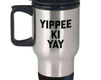 Die Hard Travel Mug - Yippee Ki-Yay -  Christmas Birthday Gift Coffee Cup
