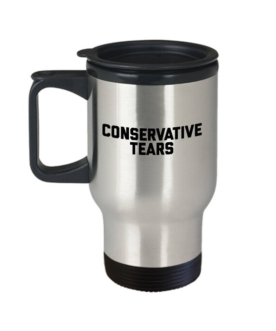 conservative tears mug travel mug conservative gifts