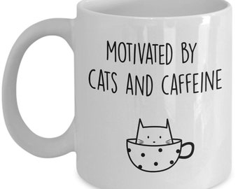Motivated by Cats and Caffeine Mug - Funny Tea Hot Cocoa Coffee Cup - Novelty Birthday Gift Idea