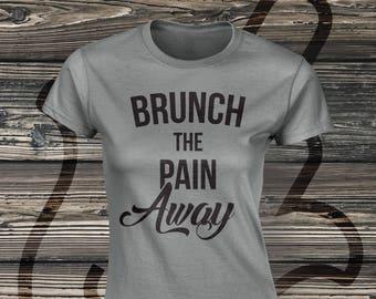 Brunch The Pain Away Unisex Tee