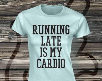 Running Late Is My Cardio Unisex Tee