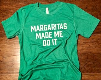 Margaritas Made Me Do It Unisex Tee