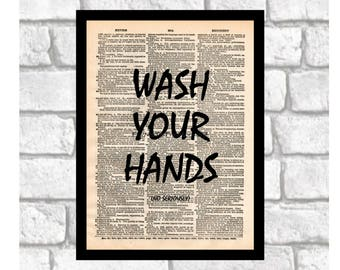 Bathroom Humor Art Print, Wash Your Hands, No Seriously, Bathroom Decor Quote for Bathrooms print art on 8x10 upcycled dictionary page